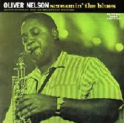 NELSON, OLIVER -SEXTET- - SCREAMING THE BLUES