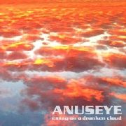 ANUSEYE - ESSAY ON A DRUNKEN CLOUD