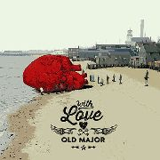OLD MAJOR - ...WITH LOVE