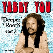 YABBY YOU - DEEPER ROOTS PART 2 (2LP)