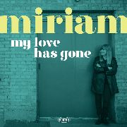 MIRIAM - MY LOVE HAS GONE/THERE GOES MY BABY