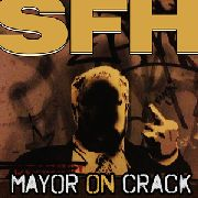 SFH - MAYOR ON CRACK