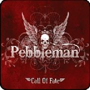 PEBBLEMAN - CALL OF FATE