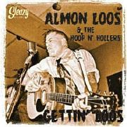 LOOS, ALMON -& THE HOOP N' HOLLERS- - GETTIN' LOOS