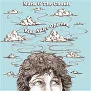 MARK & THE CLOUDS - BLUE SKIES OPENING