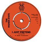 HIGHER STATE - I JUST PRETEND/AIN'T IT HARD