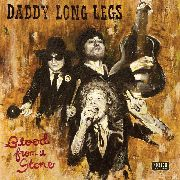 DADDY LONG LEGS - BLOOD FROM A STONE