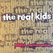 REAL KIDS - SHAKE... OUTTA CONTROL