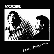 ZOOM (CAN) - SWEET DESPERATION