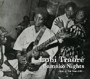 TRAORE, LOBI - BAMAKO NIGHTS: LIVE AT BAR BOZO 1995 (+CD)