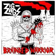 ZIG ZAGS - BRANDED WARRIOR/SO STONED