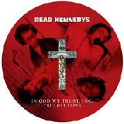 "DEAD KENNEDYS - IN GOD WE TRUST, INC. (LOST TAPES) (11"" PD+DVD)"
