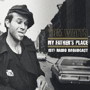 WAITS, TOM - MY FATHER'S PLACE (2LP)