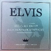 PRESLEY, ELVIS - THAT'S ALL RIGHT/BLUE MOON OF KENTUCKY