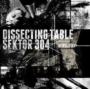 DISSECTING TABLE/SEKTOR 304 - UTOPIA/DECAY