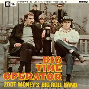 MONEY, ZOOT -'S BIG ROLL BAND- - BIG TIME OPERATORS-THE SINGLES 1964-1966