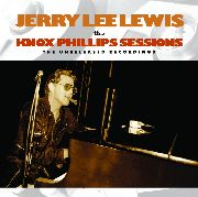 LEWIS, JERRY LEE - THE KNOX PHILLIPS SESSIONS