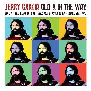 GARCIA, JERRY - OLD & IN THE WAY: LIVE SAUSOLITO APRIL 1973