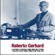 GERHARD, ROBERTO - ELECTRONIC EXPLORATIONS FROM HIS STUDIO...