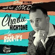 "HIGHTONE, CHARLIE -& THE ROCK IT'S- - SMALL BUT LOUD (10"")"