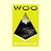 WOO - INTO THE HEART OF LOVE