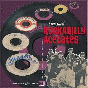 VARIOUS - UNISSUED ROCKABILLY ACETATES