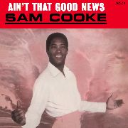 COOKE, SAM - AIN'T THAT GOOD NEWS