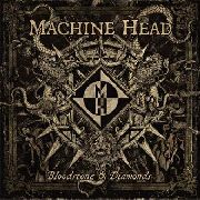 MACHINE HEAD - BLOODSTONE & DIAMONDS (2LP)