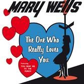 WELLS, MARY - THE ONE WHO REALLY LOVES YOU
