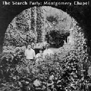 SEARCH PARTY - MONTGOMERY CHAPEL