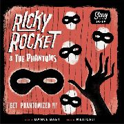 RICKY ROCKET & THE PHANTOMS - GET PHANTOMIZED
