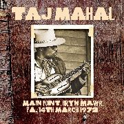 TAJ MAHAL - MAIN POINT, BRYN MAWR, PA, 14TH MARCH 1972