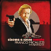 MICALIZZI, FRANCO -& THE BIG BUBBLING BAND- - CINEMA A MANO ARMATA