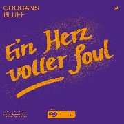 COOGANS BLUFF - EIN HERZ VOLLER SOUL (HEART FULL OF SOUL)