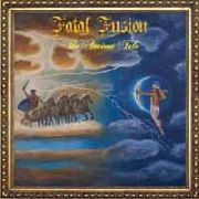 FATAL FUSION - THE ANCIENT TALE (2LP)