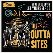 OUTTA SITES - LET YOURSELF GO/GOOD GOOD LOVIN'