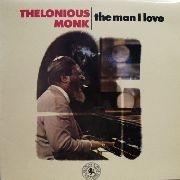 MONK, THELONIOUS - THE MAN I LOVE