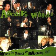 ABRASIVE WHEELS - WHEN TO PUNKS GO MARCHING IN (2LP)
