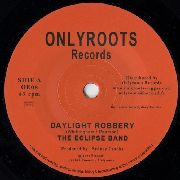 ECLIPSE BAND - DAYLIGHT ROBBERY/DAYLIGHT DUB