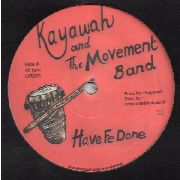 KAYAWAH & THE MOVEMENT BAND - HAVE FE DONE/BLOOD RED