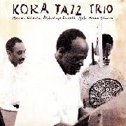 KORA JAZZ TRIO - PART I