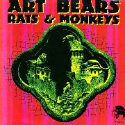 ART BEARS - RATS & MONKEYS/COLLAPSE