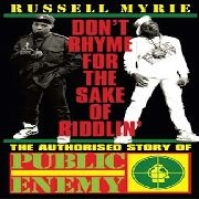 MYRIE, RUSSELL/PUBLIC ENEMY - DON'T RHYME FOR THE SAKE OF RIDDLIN'