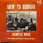 ELLER BROTHERS & ROSS BROWN - GOIN' TO GEORGIA-MOUNTAIN MUSIC