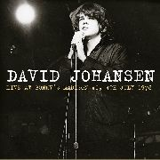 JOHANSEN, DAVID - LIVE AT BUNKY'S MADISON, WI 04-07-78