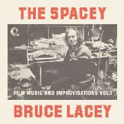 LACEY, BRUCE - THE SPACEY BRUCE LACEY, VOL. 1