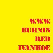 BURNIN RED IVANHOE - W.W.W.