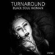 TURNAROUND - BLACK SOUL WOMAN