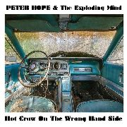 HOPE, PETER -& THE EXPLODING MIND- - HOT CROW ON THE WRONG SIDE