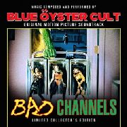 BLUE OYSTER CULT - BAD CHANNELS O.S.T. (2LP)